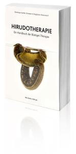 Hirudotherapie - Ein Handbuch der Blutegel-Therapie